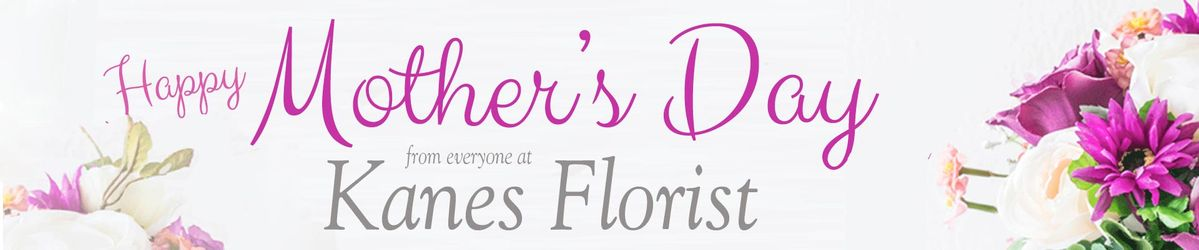 Kanes-Florist-Mothers-Day-2018